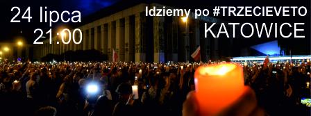 #IDZIEMYpoTRZECIEweto 24 lipca, 21:00, Katowice!