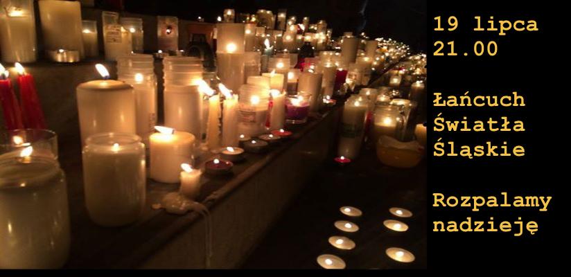 Łańcuch Światła- PROTEST przeciwko haniebnej ustawie PiS-u o Sądzie Najwyższym- 21:00, 19 lipca, Katowice, Francuska 38
